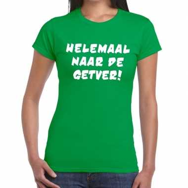 Helemaal naar de getver tekst t-shirt groen dames