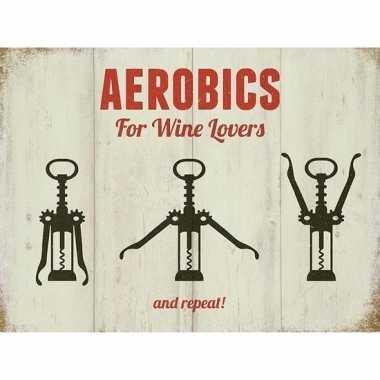 Metalen reclamebord aerobics for wine lovers 15 x 20