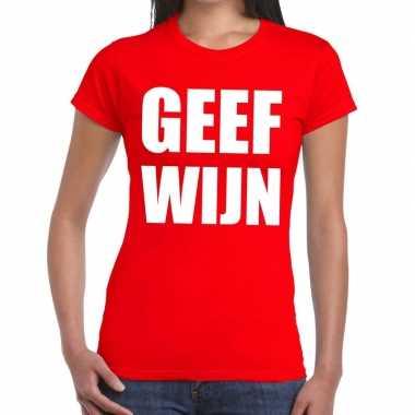 Toppers - geef wijn tekst t-shirt rood dames