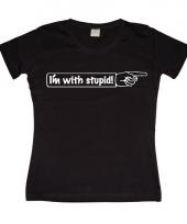 Fun damesshirt i am with stupid